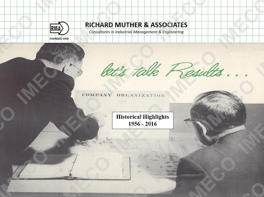 60 yilini dolduran ve Endustriyel Tesis Planlamasinda Dunya'nin en iyi danismanlik firmalarindan Richard Muther & Associates ile birlikteligimiz gucleniyor